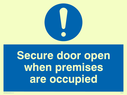 blue circle Text: secure door open when premises are occupied