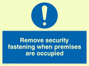 blue circle Text: remove security fastening when premises are occupied