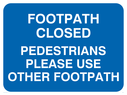 text only Text: footpath closed pedestrians please use other footpath