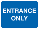 <p>Entrance only text only on blue</p> Text: entrance only