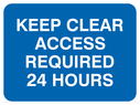 <p>Keep clear access 24 hours text only on blue</p> Text: keep clear access required 24 hours