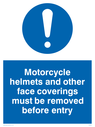 <p>Helmets and face coverings removed before entry with exclamation symbol</p> Text: motorcycle helmets and other face coverings must be removed before entry