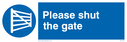 Mandatory sign, with blue background, white text and gate symbol. Text: Please shut the gate