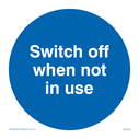 exclamation in blue circle Text: switch off when not in use