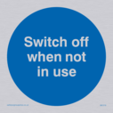 blue circle Text: switch off when not in use