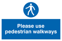 text only Text: Please use pedestrian walkways