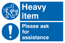 <p>Heavy item exclamation in blue circle</p> Text: Heavy item Please ask for assistance