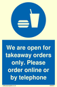 <p>We are open for takeaway orders only. Please order online or by telephone</p> Text: We are open for takeaway orders only. Please order online or by telephone