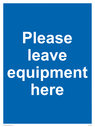 <p>Please leave equipment here</p> Text: