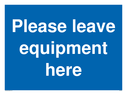 pplease-leave-equipment-here-sign-p~