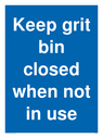 <p>Keep grit bin closed when not in use</p> Text: