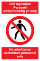 <p>bi-lingual welsh/english No admittance</p> Text: no admittance authorised personnel only