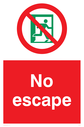 No escape sign. Red background, with white text. Green running man in a prohibition circle. Text: No escape