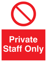Private staff only sign with general no access symbol Text: Private, Staff only