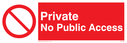 Private no public access sign with general no access symbol Text: Private, No public access