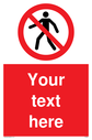 custom-no-pedestrians-sign-add-your-own-custom-text-normal-delivery-times-apply-~