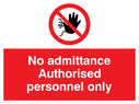 <p>No admittance authorised personnel only with no access symbol</p> Text: no admittance authorised personnel only