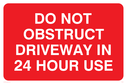 <p>Do not obstruct Driveway in 24 hour use</p> Text: Do not obstruct driveway in 24 hour use