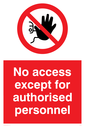 <p>no access prohibition symbol in red circle</p> Text: No access except for authorised personnel
