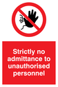 <p>no access prohibition symbol in red circle</p> Text: Strictly no admittance to unauthorised personnel