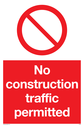 <p>general prohibition symbol in red circle</p> Text: No construction traffic permitted