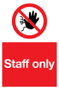 <p>no access prohibition symbol in red circle</p> Text: Staff only