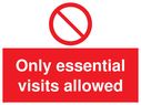 <p>Prohibition symbol Only essential visits allowed</p> Text: