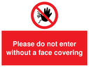 <p>Please do not enter without a face covering</p> Text: