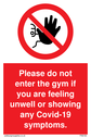 please-do-not-enter-the-gym-if-you-are-feeling-unwell-or-showing-any-covid~
