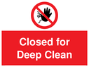 <p>Closed for Deep Clean</p> Text: