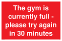 <p>The gym is currently full - please try again in 30 minutes</p> Text: