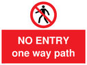 <p>NO ENTRY one way path</p> Text:
