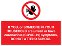 <p>If YOU, or SOMEONE IN YOUR HOUSEHOLD are unwell or have coronavirus (COVID-19) symptoms, DO NOT ATTEND SCHOOL</p> Text: