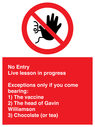 <p>No Entry -  Live Lesson in progress. Funny Sign.</p> Text: