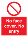 <p>No face cover, No entry</p> Text: