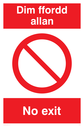 bi-lingual sign - welsh / english with prohibtion symbol Text: Dim ffordd allan / No exit