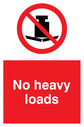 No heavy loads sign, with red background, and white text. Black weight on fragile surface symbol in a prohibition circle. Text: No heavy loads