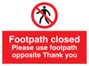 a-frame sign with no pedestrians symbol Text: footpath closed please use footpath opposite thank you