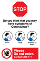 <p>Stop Do you think that you may have symptoms of Coronavirus?</p> Text: Stop Do you think that you may have symptoms of Coronavirus?
