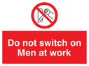 switch/prohibited symbol Text: do not switch on men at work