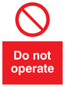 General prohibition symbol Text: Do not operate