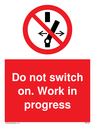 <p>Do not switch on with prohibition symbol</p> Text: Do not switch on. Work in progress