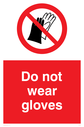 Do not wear gloves sign, with red background, and white text. Black gloves symbol in a prohibition circle. Text: Do not wear gloves
