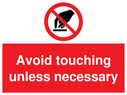 <p>Do not touch prohibited symbol in prohibition circle, white text on red background</p> Text: Avoid touching unless necessary