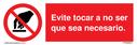 evite-tocar-a-no-ser-que-sea-necesario--do-not-touch-in-spanish~