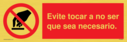 <p>Evite tocar a no ser que sea necesario. / Do not touch in Spanish</p> Text: Evite tocar a no ser que sea necesario.