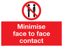 <p>Minimise face to face contact with prohibiton symbol</p> Text: Minimise face to face contact