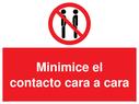 <p>Minimice el contacto cara a cara. / Minimise face to face contact in Spanish</p> Text: Minimice el contacto cara a cara.