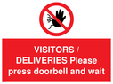 <p>VISITORS / DELIVERIES Please press doorbell and wait</p> Text: