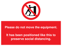<p>Please do not move the equipment sign. For use in Gyms and other facilities where preserving social distancing is important.</p> Text: